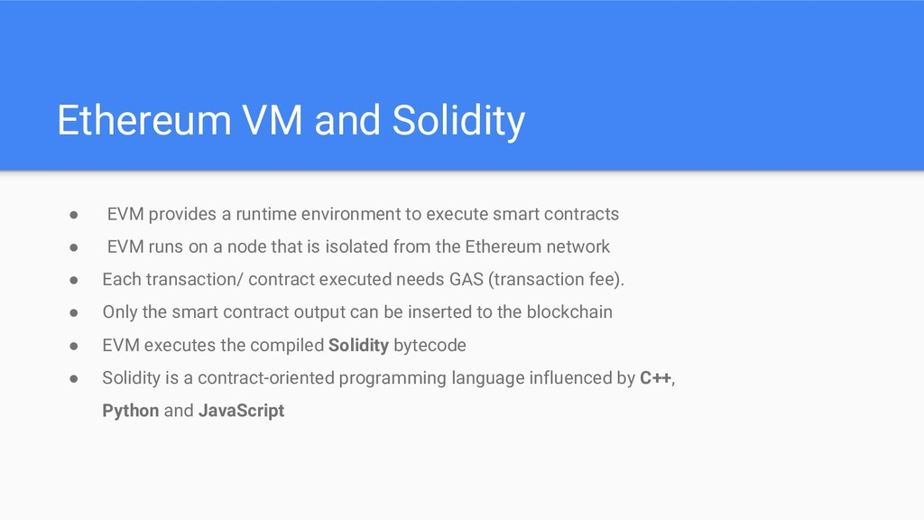 Ethereum VM and Solidity ● EVM provides a runti...