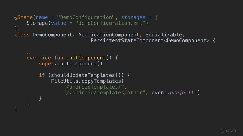 "@State(name = ""DemoConfiguration"", storages = [..."