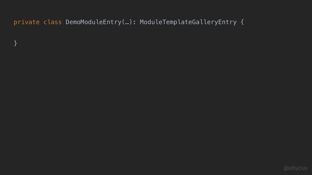 private class DemoModuleEntry(…): ModuleTemplat...