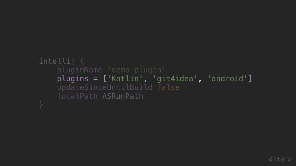 intellij { pluginName 'demo-plugin' updateSince...