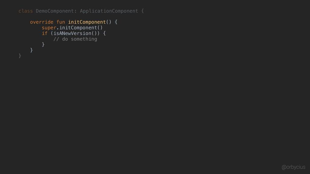 class DemoComponent @orbycius } { : Application...