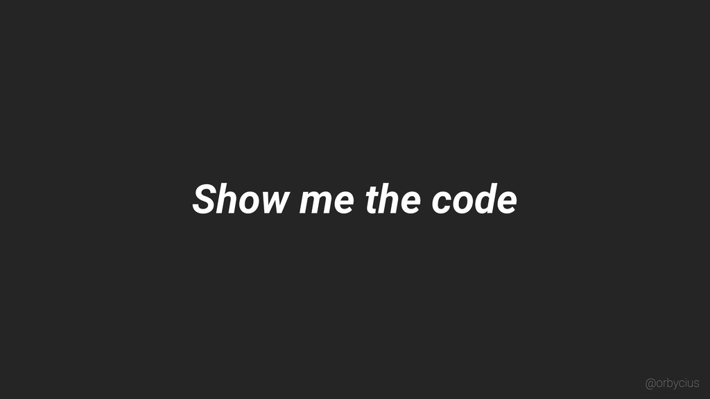 Show me the code @orbycius