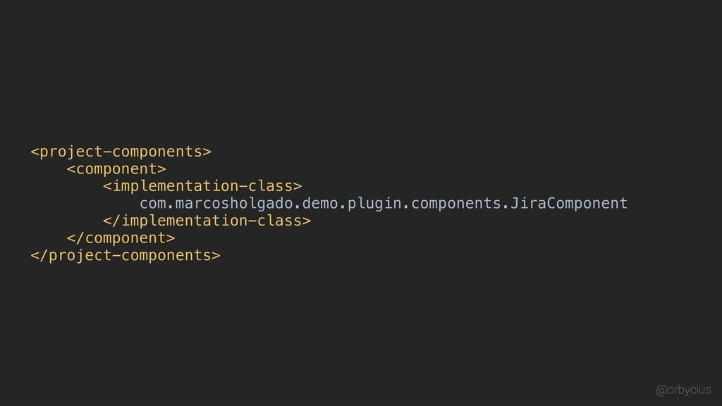 <project-components> <component> <implementatio...