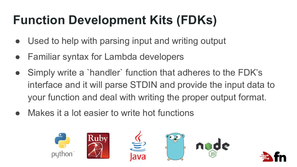 Function Development Kits (FDKs) ● Used to help...