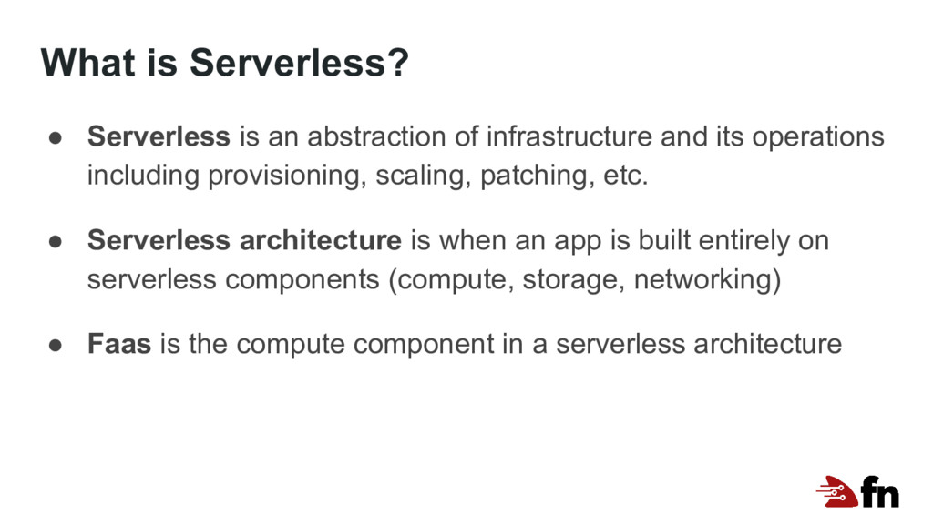 What is Serverless? ● Serverless is an abstract...