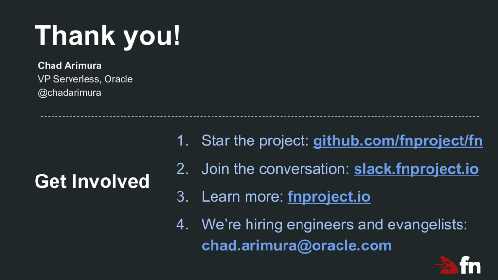 Thank you! 1. Star the project: github.com/fnpr...