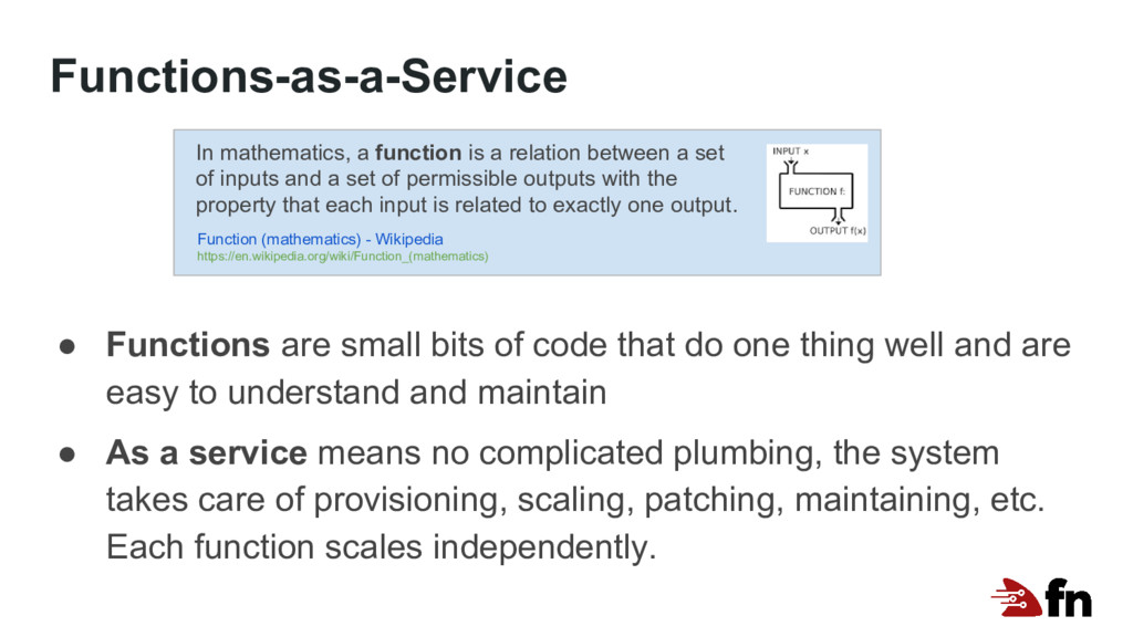 Functions-as-a-Service ● Functions are small bi...