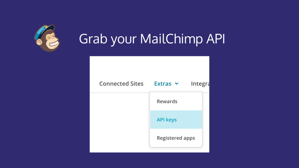 Grab your MailChimp API