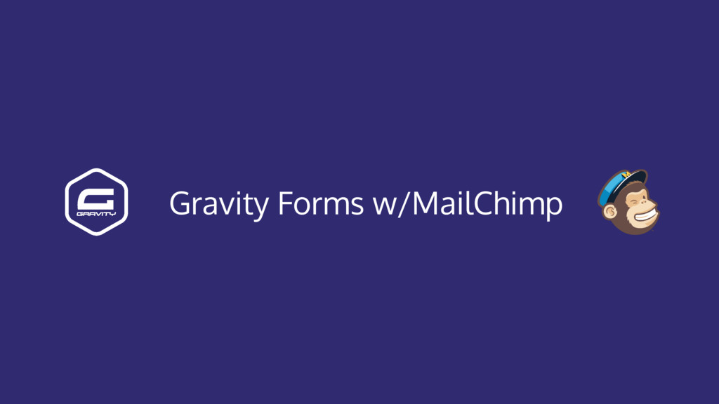 Gravity Forms w/MailChimp