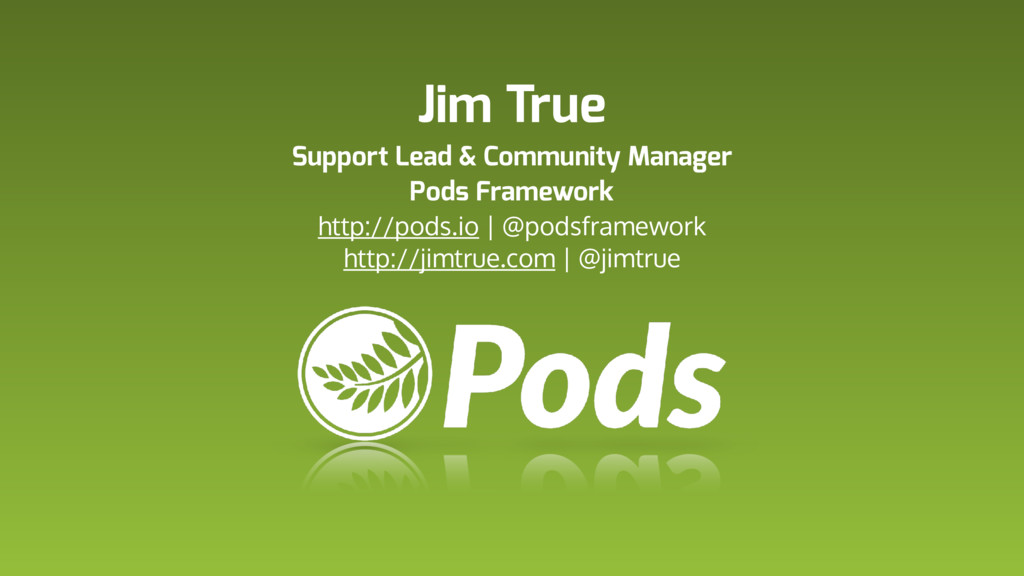 Jim True Support Lead & Community Manager Pods...
