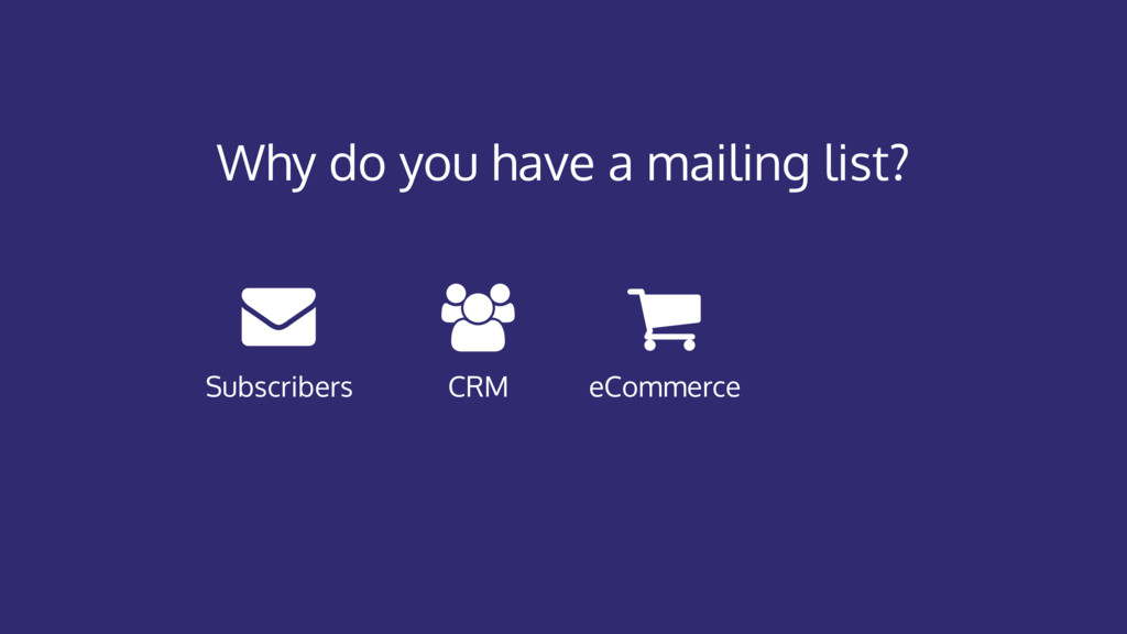eCommerce CRM Subscribers Why do you have a mai...