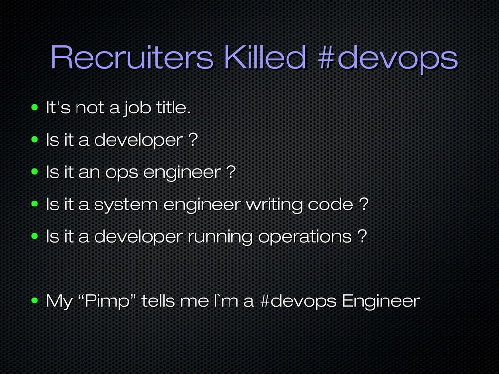 Recruiters Killed #devops Recruiters Killed #de...