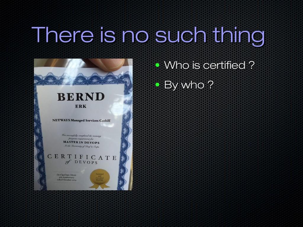 There is no such thing There is no such thing ●...