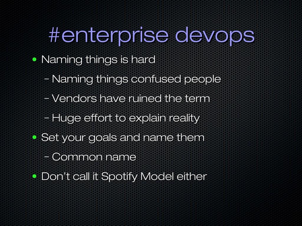 #enterprise devops #enterprise devops ● Naming ...