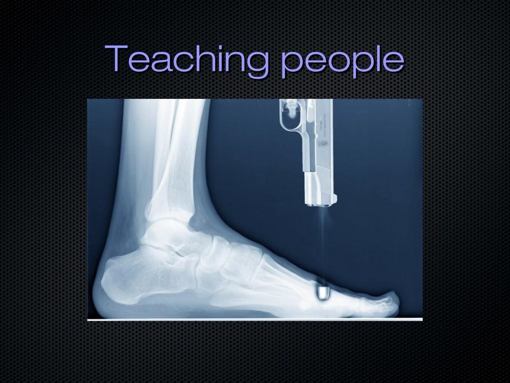 Teaching people Teaching people
