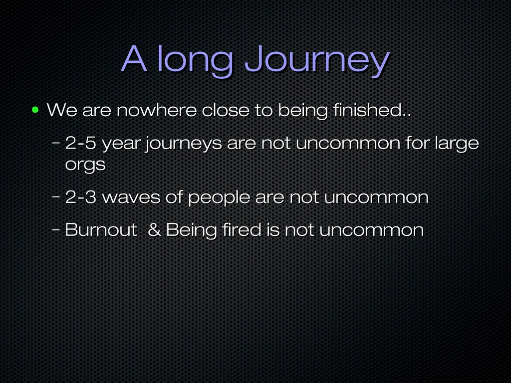 A long Journey A long Journey ● We are nowhere ...