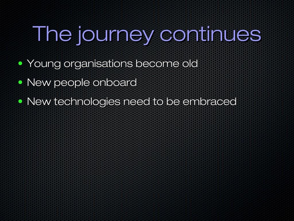The journey continues The journey continues ● Y...