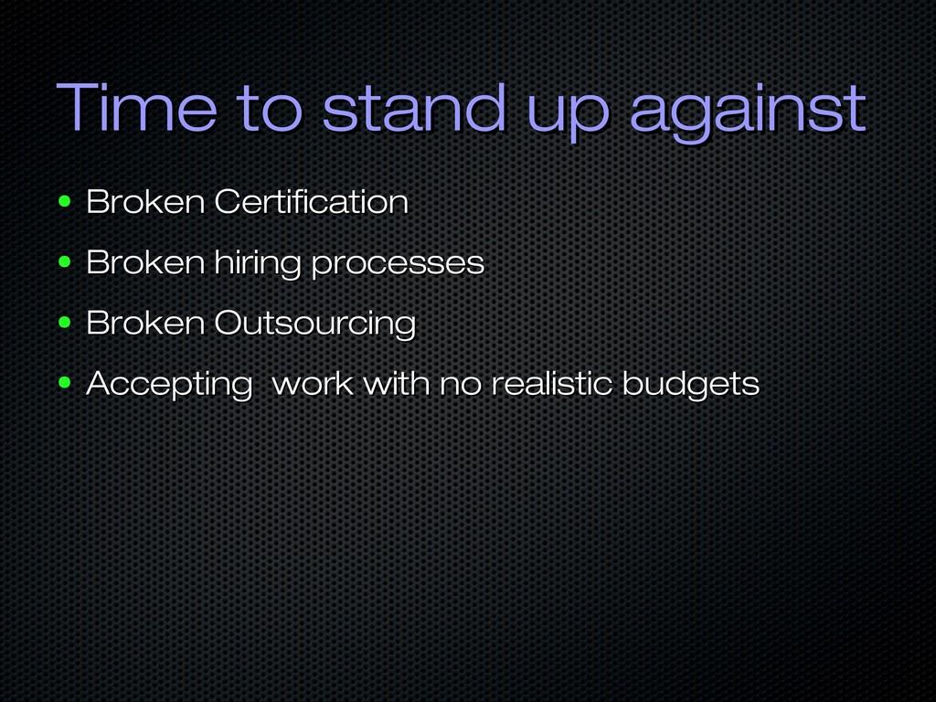 Time to stand up against Time to stand up again...