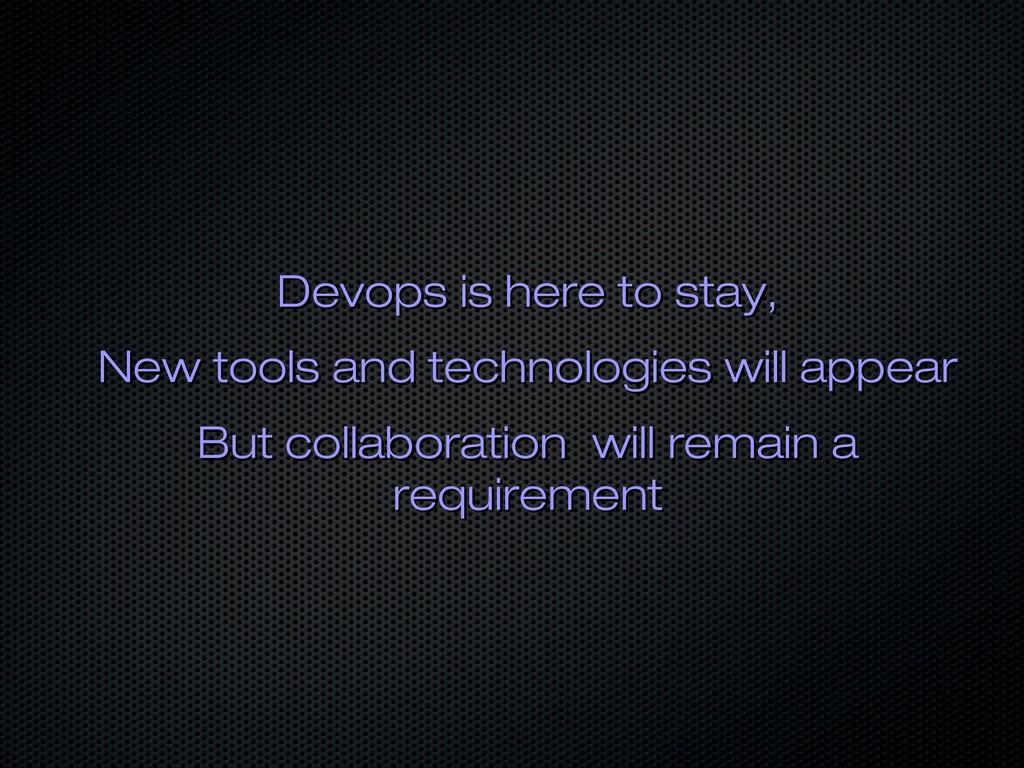 Devops is here to stay, Devops is here to stay,...