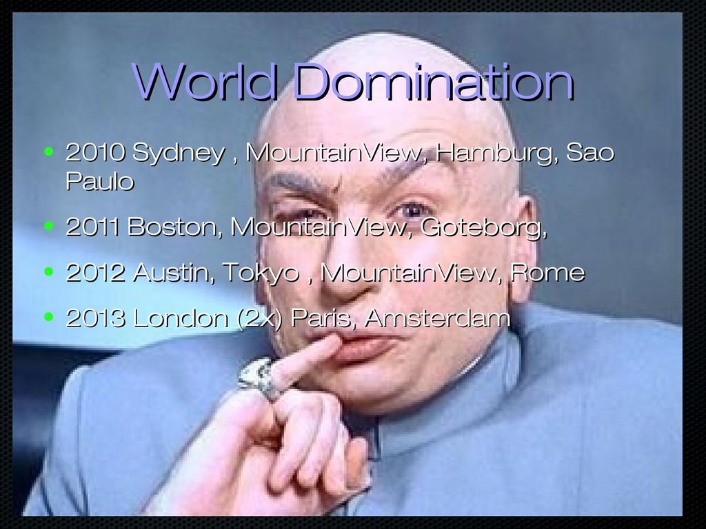 World Domination World Domination ● 2010 Sydney...