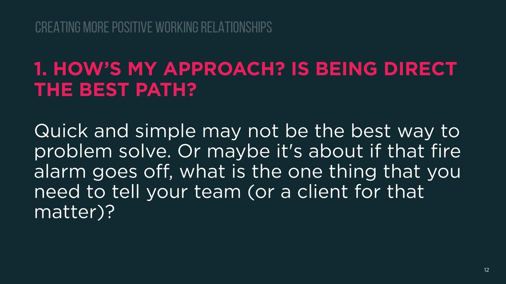 1. HOW'S MY APPROACH? IS BEING DIRECT THE BEST ...