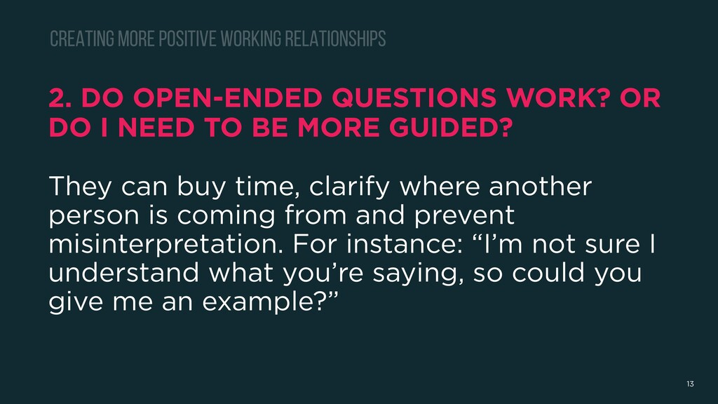 2. DO OPEN-ENDED QUESTIONS WORK? OR DO I NEED T...