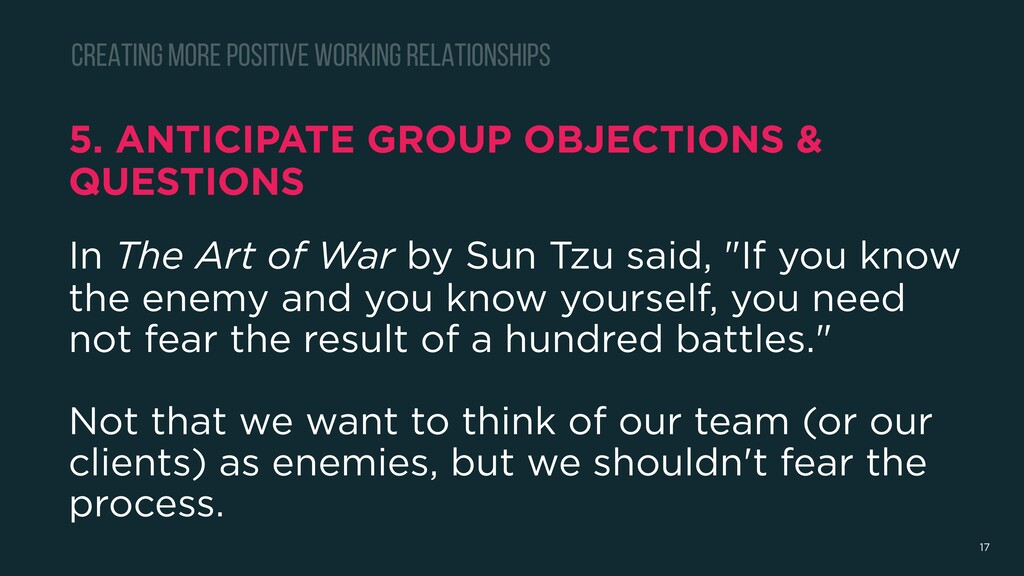 5. ANTICIPATE GROUP OBJECTIONS & QUESTIONS In T...