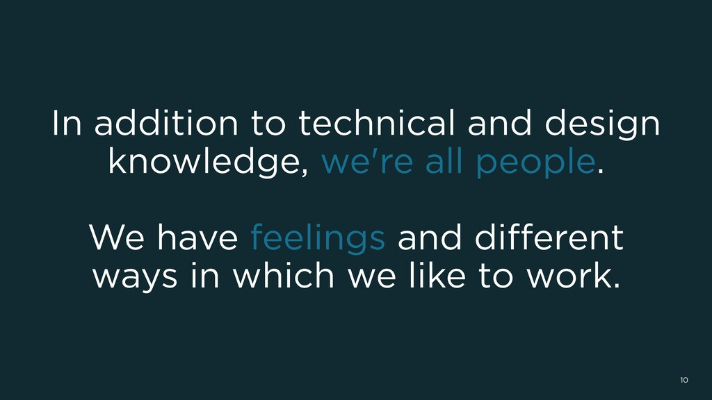 In addition to technical and design knowledge, ...