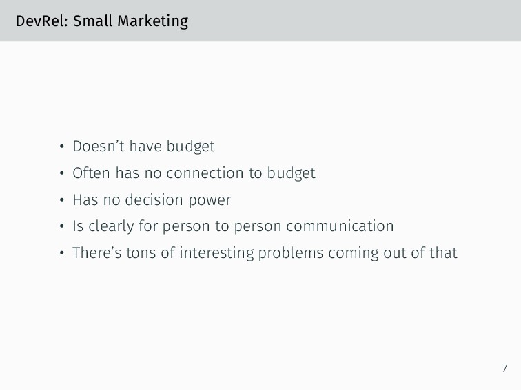 DevRel: Small Marketing • Doesn't have budget •...