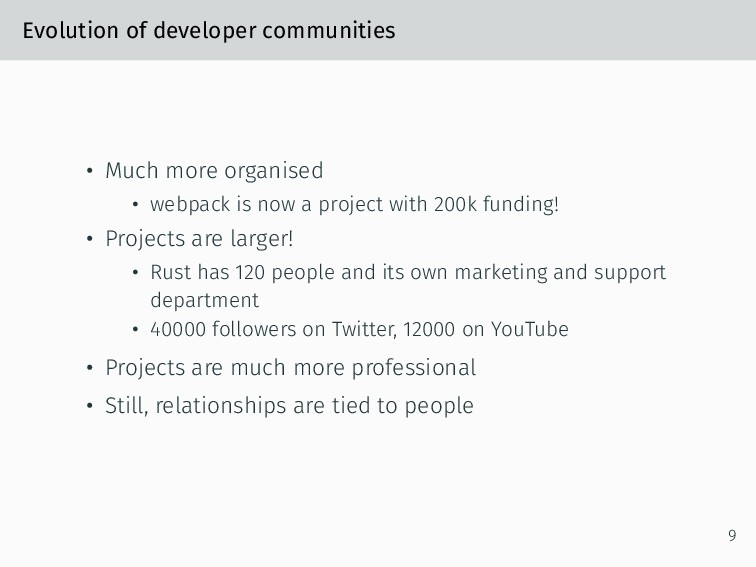 Evolution of developer communities • Much more ...