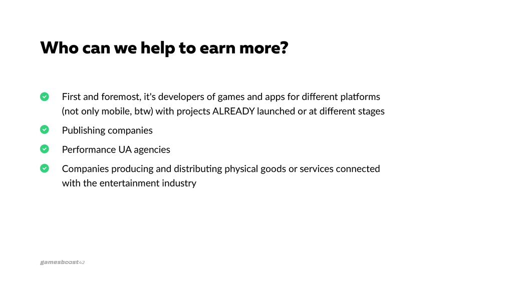 Who can we help to earn more? First and foremos...