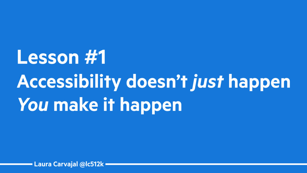 Laura Carvajal @lc512k Lesson #1 Accessibility ...