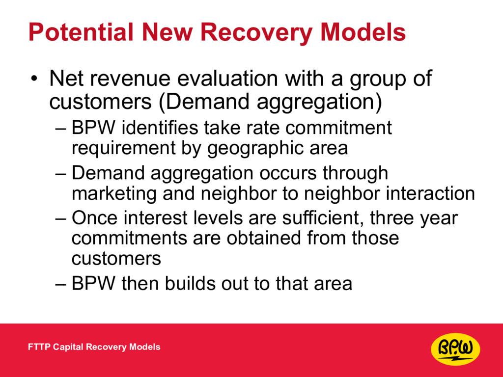 Potential New Recovery Models • Net revenue eva...
