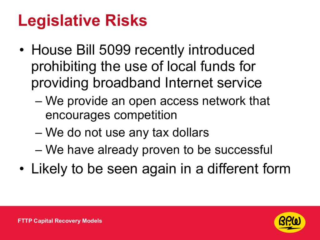 Legislative Risks • House Bill 5099 recently in...