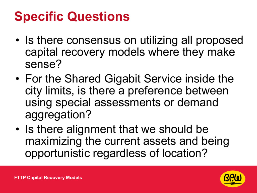 Specific Questions • Is there consensus on util...