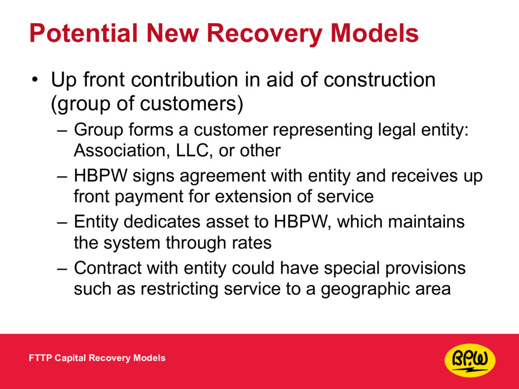 Potential New Recovery Models • Up front contri...