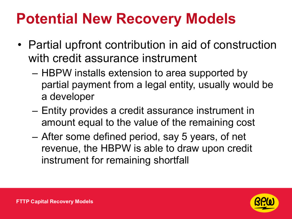 Potential New Recovery Models • Partial upfront...