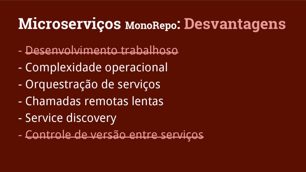 Microserviços MonoRepo: Desvantagens - Desenvol...