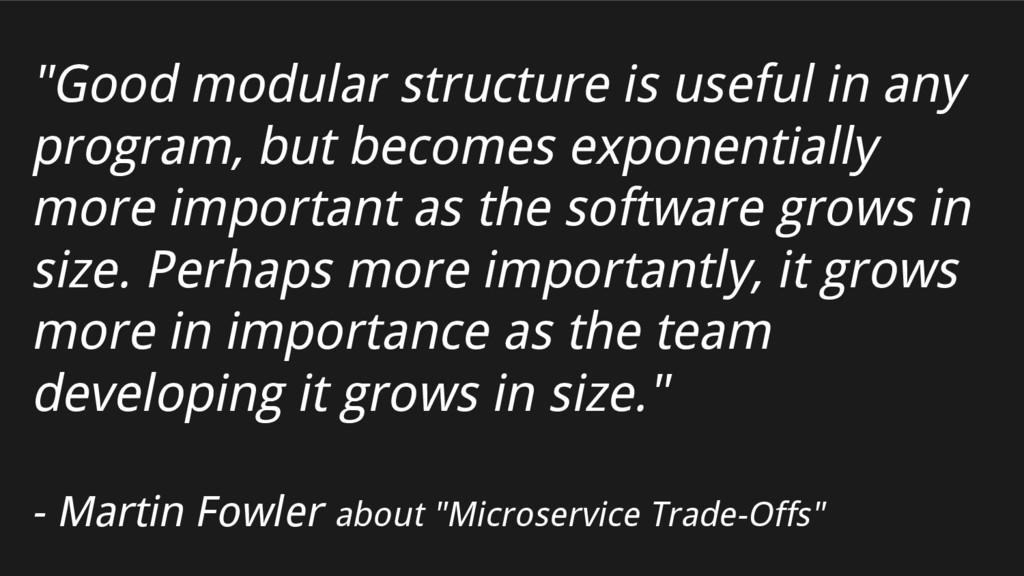 """""""Good modular structure is useful in any progra..."""