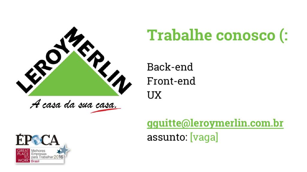 Trabalhe conosco (: Back-end Front-end UX gguit...