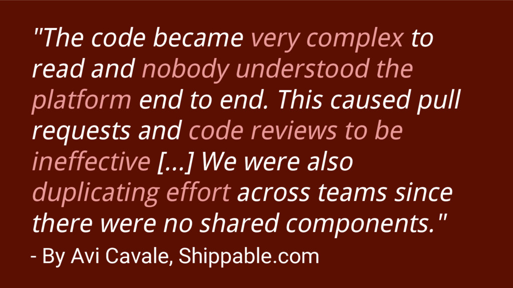 """""""The code became very complex to read and nobod..."""