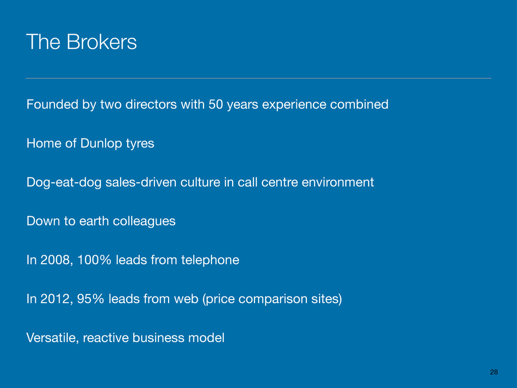 The Brokers Founded by two directors with 50 ye...
