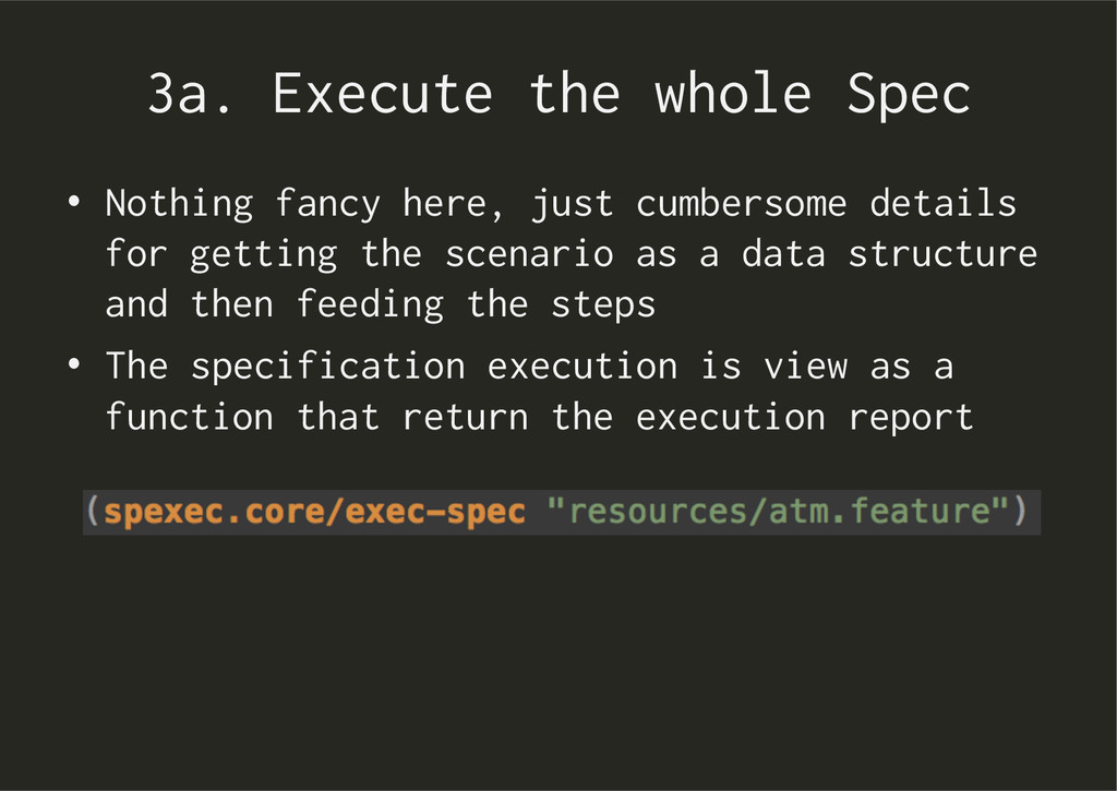 3a. Execute the whole Spec • Nothing fancy her...