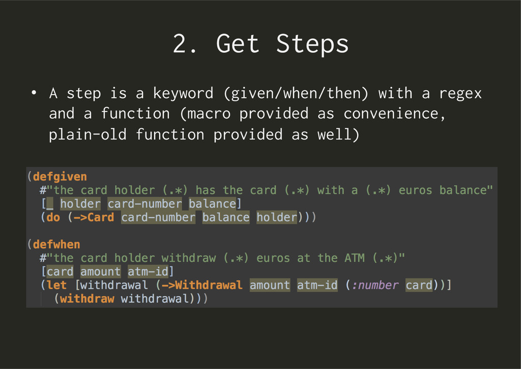 2. Get Steps •  A step is a keyword (given/when...
