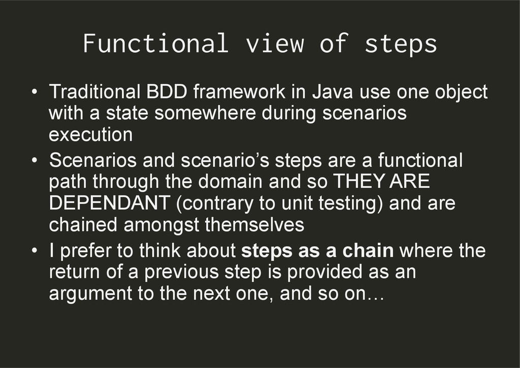 Functional view of steps •  Traditional BDD fra...