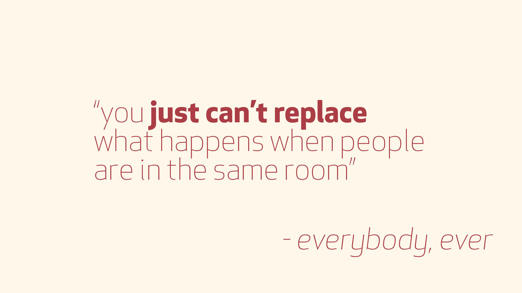 """you just can't replace what happens when peopl..."