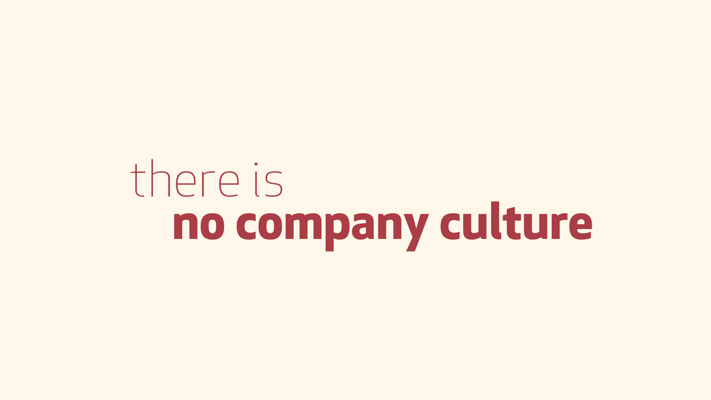 there is no company culture