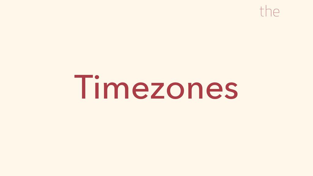Timezones the