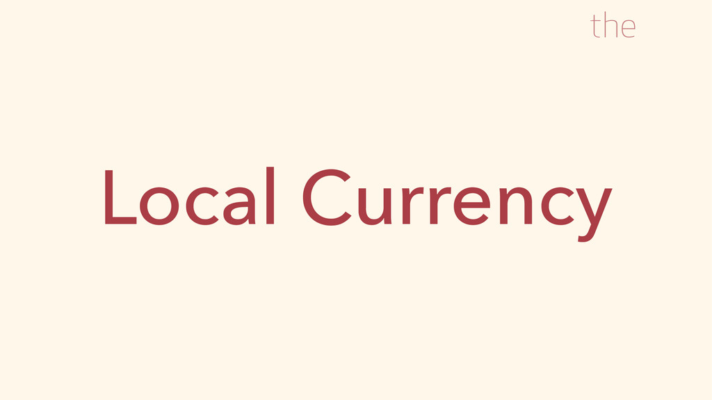 Local Currency the