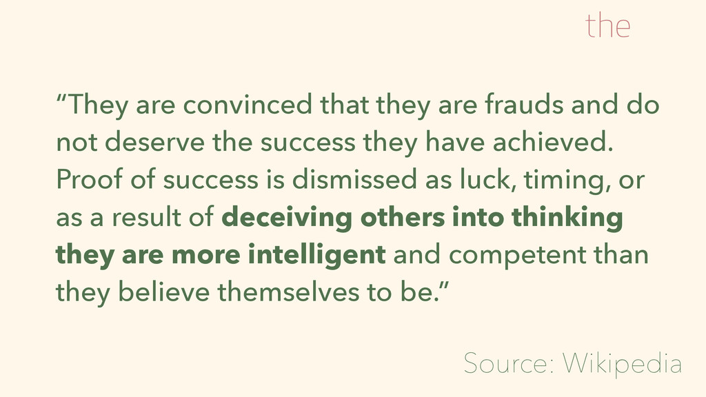 """""""They are convinced that they are frauds and do..."""
